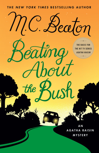 M C Beaton   [Agatha Raisin 30]   Beating About the Bush