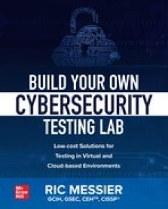 Build Your Own Cybersecurity Testing Lab  Low cost Solutions for Testing in Virtua...