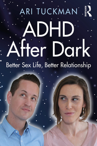 ADHD After Dark- Better Sex Life, Better Relationship