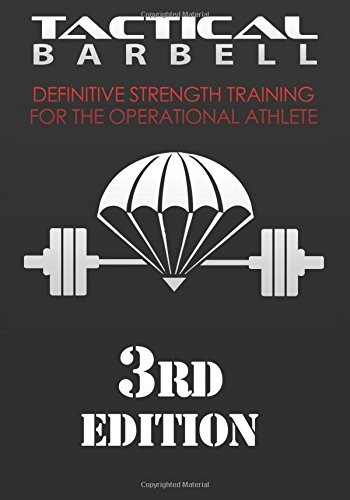 Tactical Barbell   Definitive Strength Training for the Operational Athlete, 3rd e...