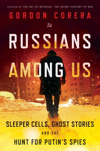 Russians Among Us by Gordon Corera