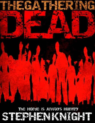 The Gathering Dead Series by Stephen Knight [kornbolt]