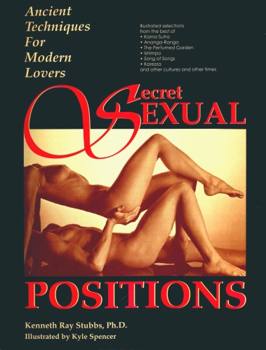 Secret Sexual Positions   More than 100 erotic illustrations grace this step by step guide to the...
