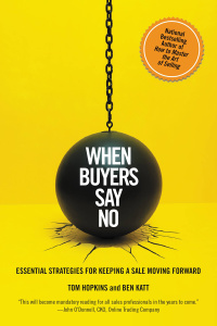 When Buyers Say No - Essential Strategies for Keeping a Sale Moving Forward