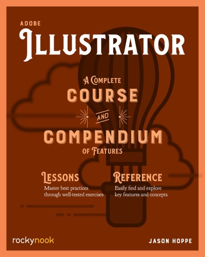 Adobe Illustrator  A Complete Course and Compendium of Features