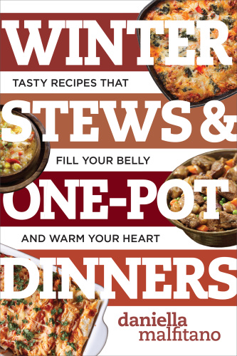 Winter Stews & One Pot Dinners   Tasty Recipes that Fill Your Belly and Warm Your ...