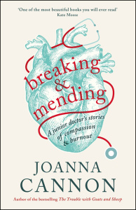 Breaking and Mending by Joanna Cannon