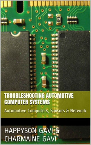 Troubleshooting Automotive Computer Systems Automotive Computers, Sensors & Network