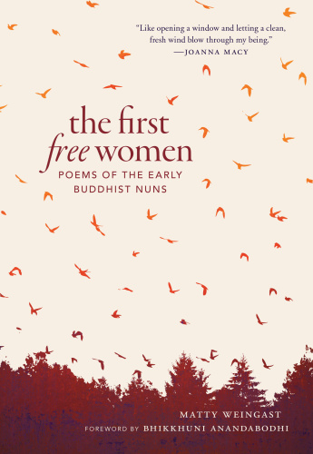 The First Free Women Poems of the Early Buddhist Nuns