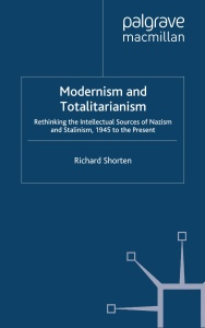 Modernism and Totalitarianism  Rethinking the Intellectual Sources of Nazism and S...