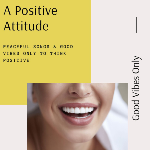 VA   A Positive Attitude Peaceful  & Good Vibes Only to Think Positive (2020)