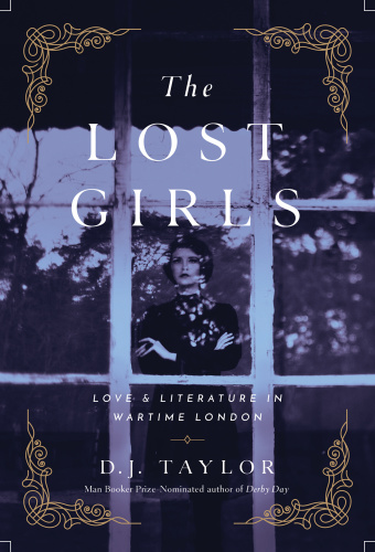 The Lost Girls Love and Literature in Wartime London