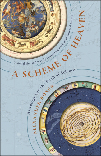 A Scheme of Heaven Astrology and the Birth of Science, UK Edition