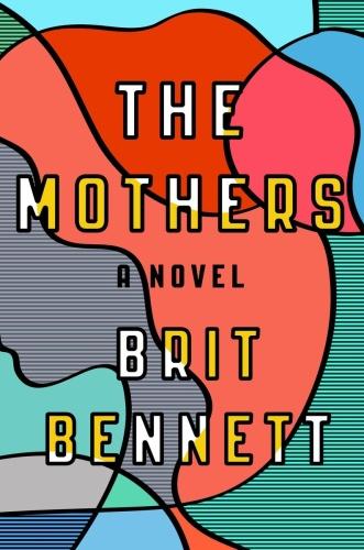 Brit Bennett - The Mothers