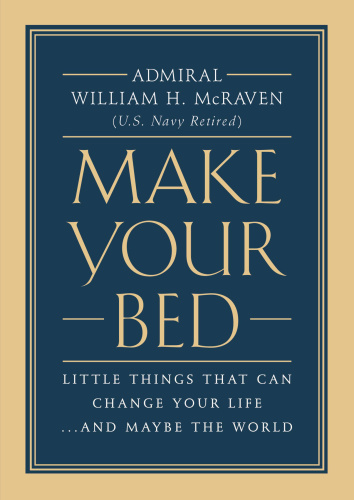 09 MAKE YOUR BED by William H McRaven