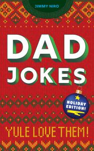Dad Jokes Holiday Edition Yule Love Them!