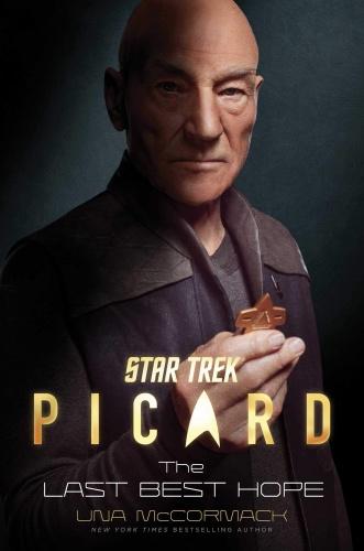 Star Trek  Picard  The Last Best Hope by Una McCormack