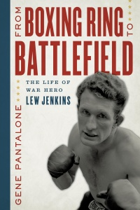 From Boxing Ring to Battlefield The Life of War Hero Lew Jenkins