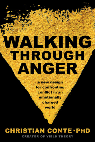 Walking Through Anger by Christian Conte
