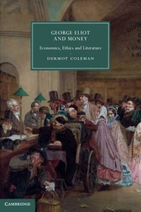 George Eliot and Money Economics, Ethics and Literature