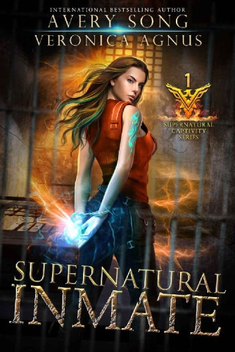 Supernatural Inmate by Avery Song, Veronica Agnus