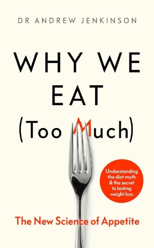 Why We Eat (Too Much)  The New - Andrew Jenkinson