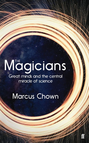 The Magicians  Great Minds    by Marcus Chown