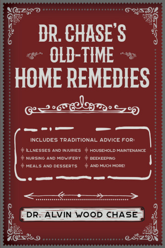 Dr Chase's Old Time Home Remedies