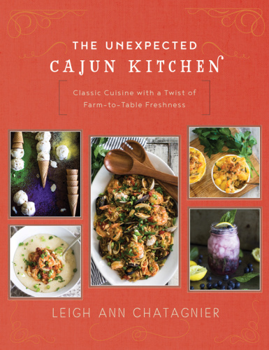 The Unexpected Cajun Kitchen - Classic Cuisine with a Twist of Farm-to-Table Fre