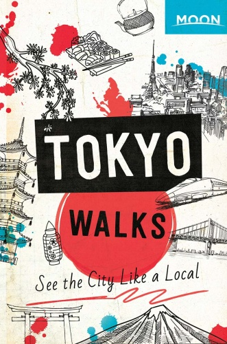 Moon Tokyo Walks See the City Like a Local (Travel Guide)