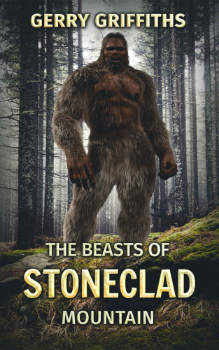 The Beasts of Stoneclad Mountain by Gerry Griffiths