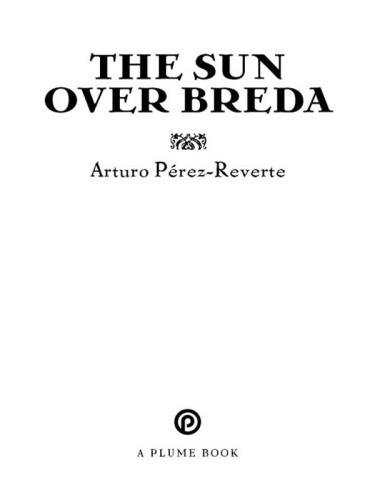 The Sun Over Breda - Arturo Perez-Reverte
