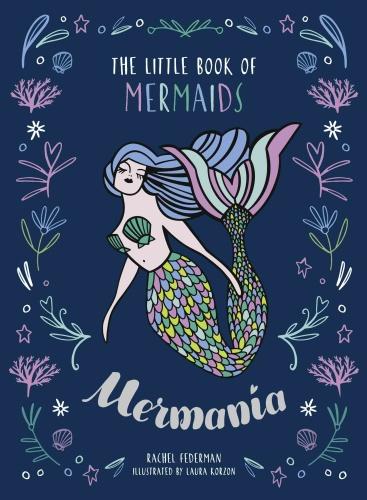Mer-mania- The Little Book of Mermaids