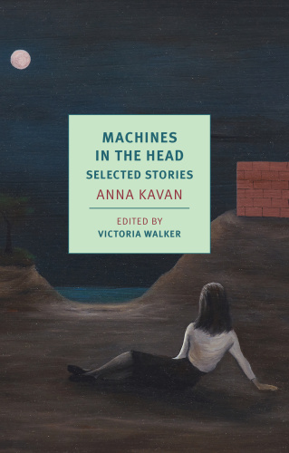 Machines in the Head  Selected Stories (NYRB Classics)