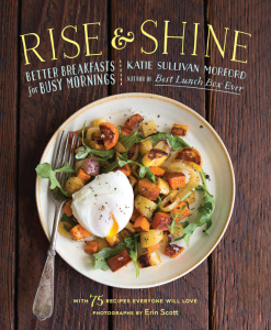 Rise and Shine - Better Breakfasts for Busy Mornings