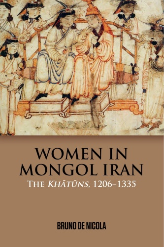 Women in Mongol Iran The Kh 257 t 363 ns 1206 1!5