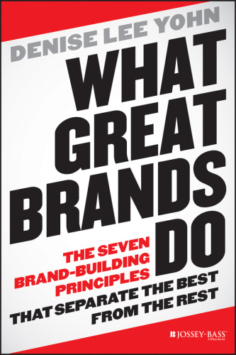 What Great Brands Do The Seven Brand Building Principles that Separate the Best fr...