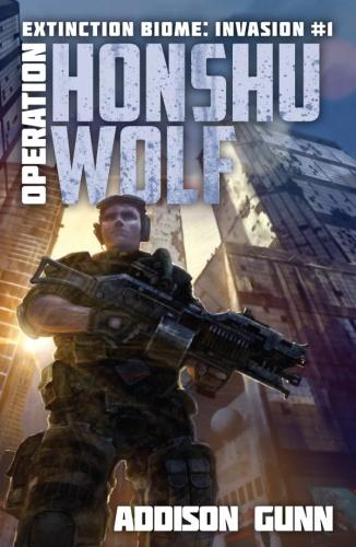 Extinction Biome Invasion 01 Operation Honshu Wolf   Addison Gunn