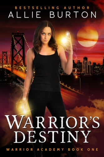 Allie Burton   [Warrior Academy 01]   Warriors Destiny