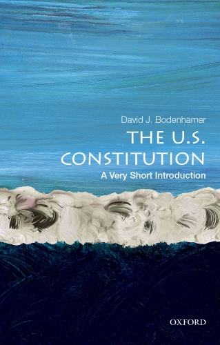 The U S  Constitution  A Very Short Introduction by David J  Bodenhamer