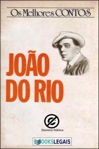 Os Melhores Contos de João do Rio