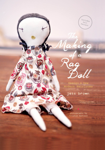 The Making of a Rag Doll   Design & Sew Modern Heirlooms