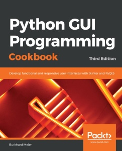Python GUI Programming Cookbook, 3rd Edition by Burkhard A Meier