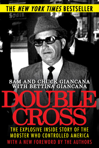 Double Cross  The Explosive Inside Story of the Mobster Who Controlled America by Sam Giancana
