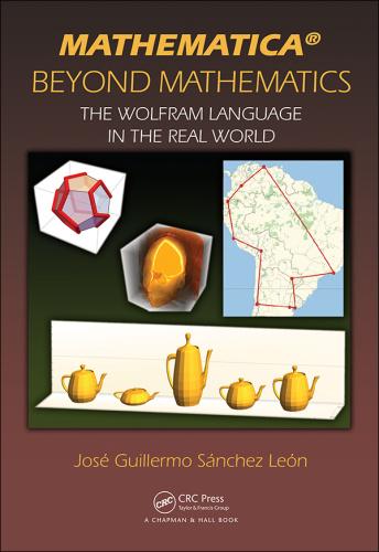 Mathematica Beyond Mathematics   The Wolfram Language in the Real World