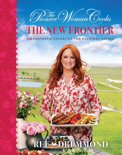 01 THE PIONEER WOMAN COOKS THE NEW FRONTIER by Ree Drummond