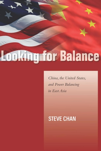Looking for Balance China, the United States, and Power Balancing in East Asia