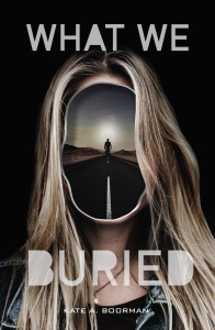 What We Buried by Kate A  Boorman