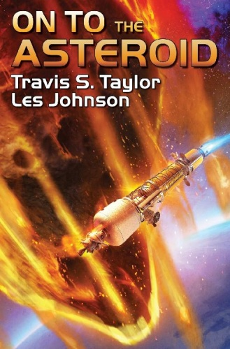 On to the Asteroid by Travis S  Taylor, Johnson Les