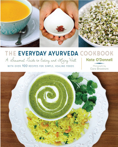 The Everyday Ayurveda Cookbook - A Seasonal Guide to Eating and Living Well